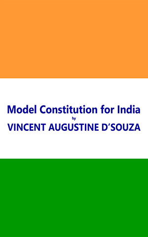 Model Constitution for India by Vincent Augustine D'Souza
