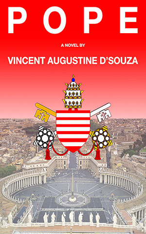 Pope - A novel by Vincent Augustine D'Souza